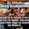 Bli medlem i Norsk vegansamfunn! Nå kan du bli medlem ut året for kun 100 kroner, inkludert rabattkode verdt 100 kroner hos Veganlife!